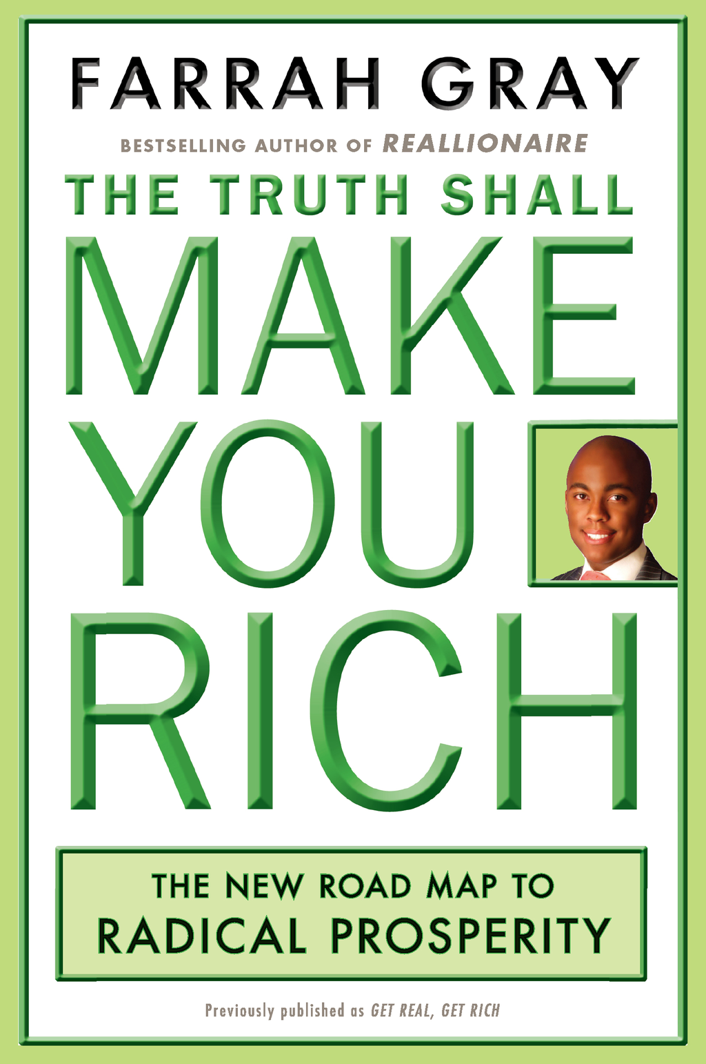The Truth Shall Make You Rich By: Farrah Gray