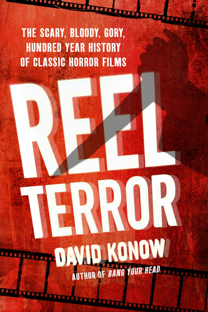 Reel Terror By: David Konow
