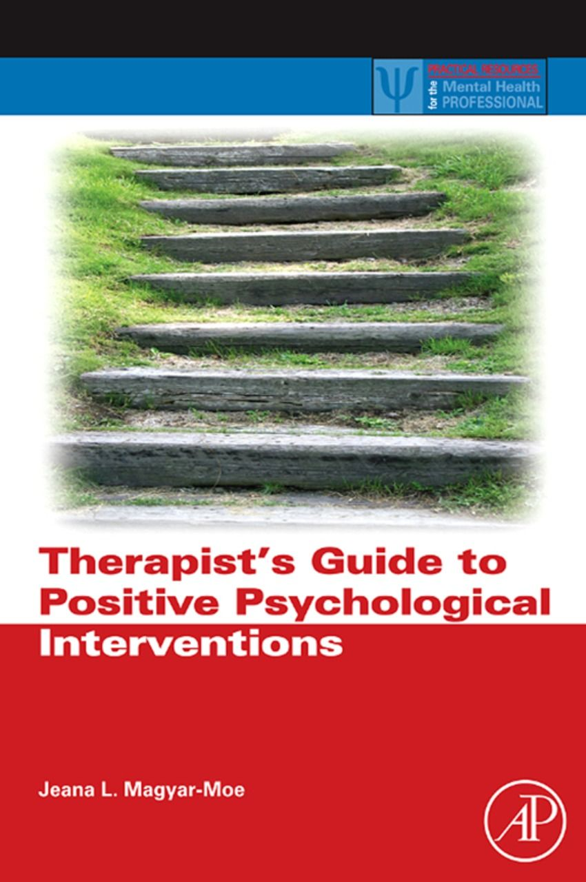 Therapist's Guide to Positive Psychological Interventions By: Jeana L. Magyar-Moe
