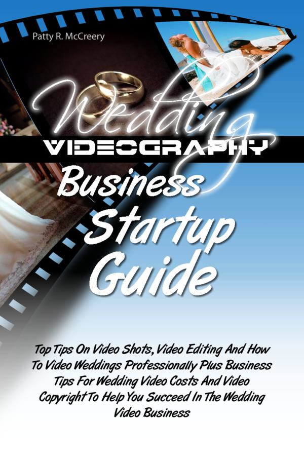 Wedding Videography Business Startup Guide