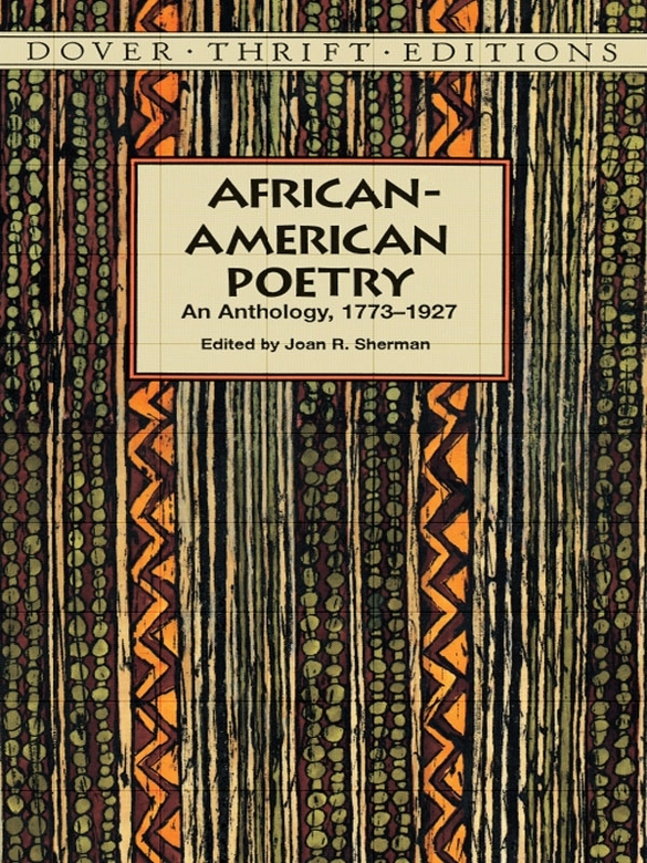 African-American Poetry: An Anthology, 1773-1927 By: Joan R. Sherman