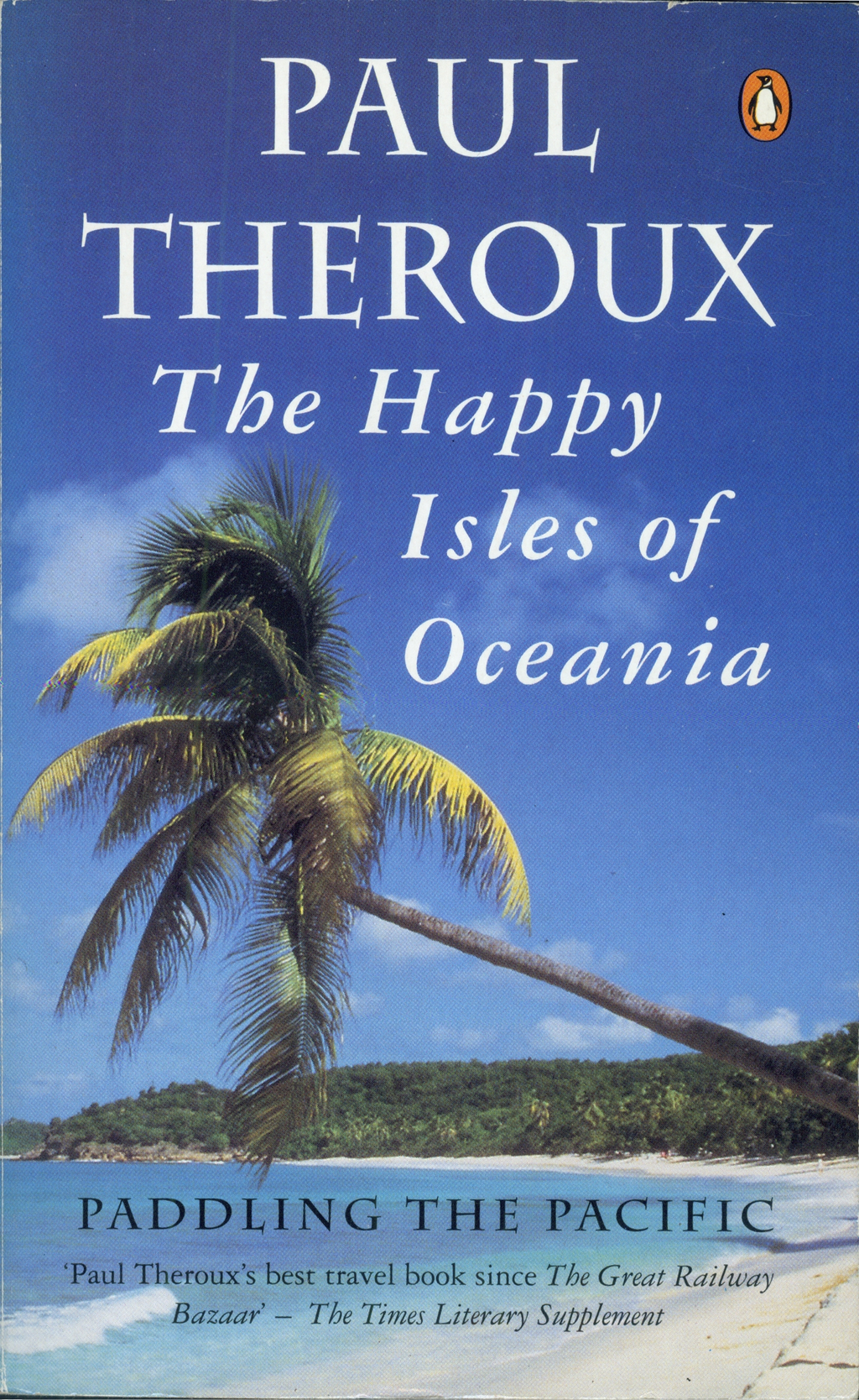 The Happy Isles of Oceania Paddling the Pacific