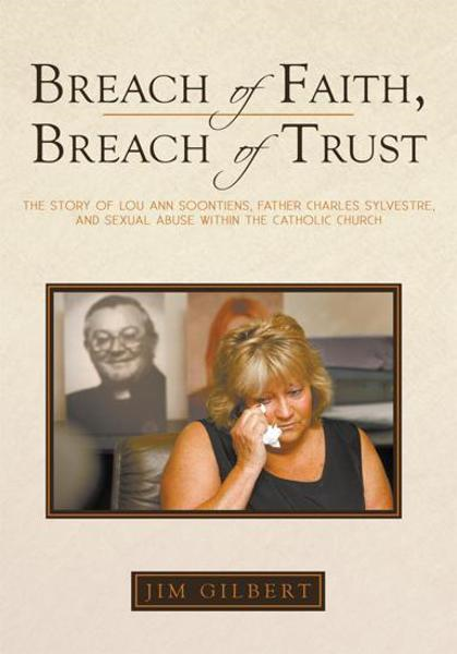 Breach of Faith, Breach of Trust By: Jim Gilbert