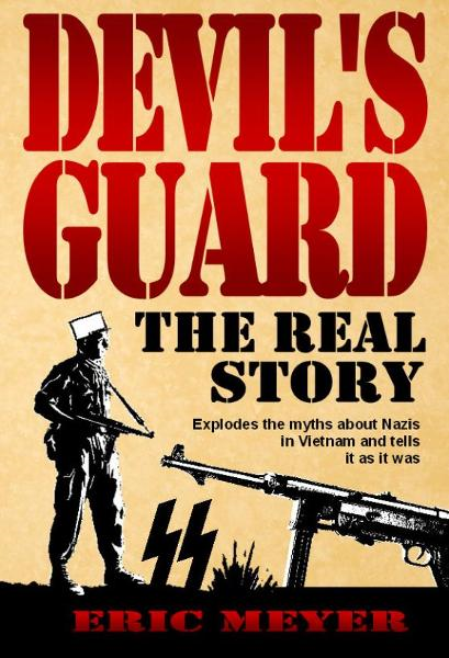 Devil's Guard: The Real Story By: Eric Meyer