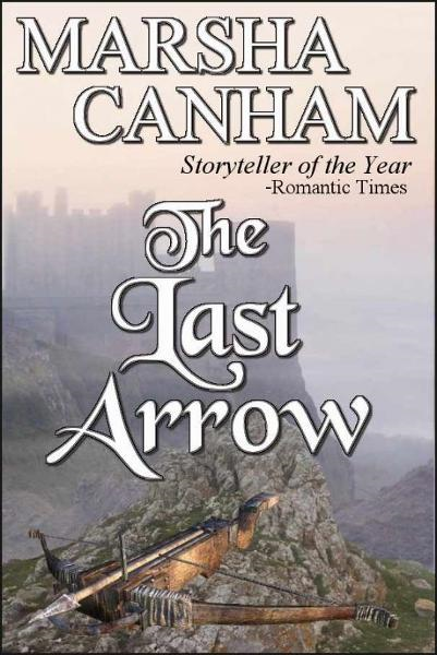 The Last Arrow By: Marsha Canham