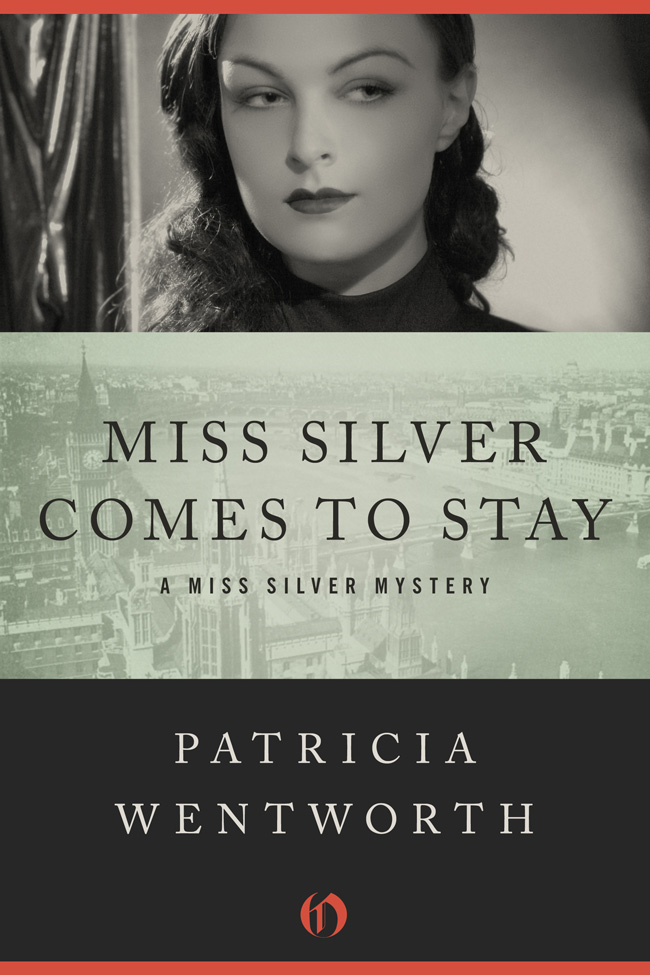 Miss Silver Comes to Stay By: Patricia Wentworth