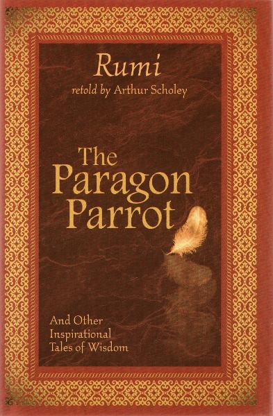 The Paragon Parrot By: Rumi