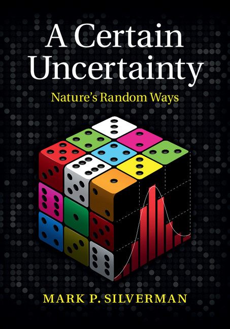 A Certain Uncertainty Nature's Random Ways