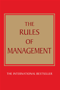 The Rules of Management A definitive code for managerial success