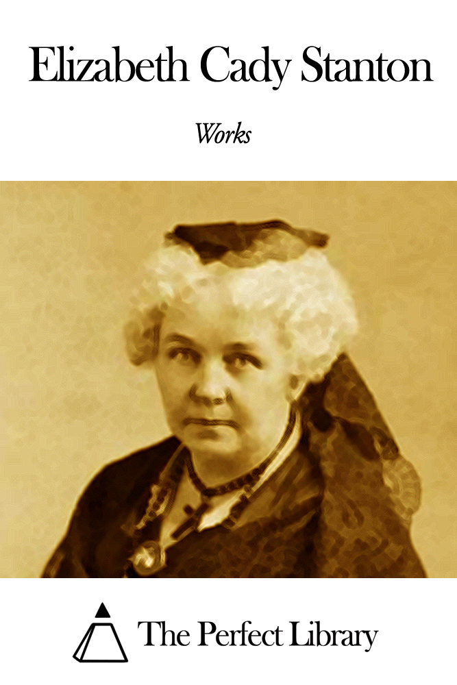 Works of Elizabeth Cady Stanton