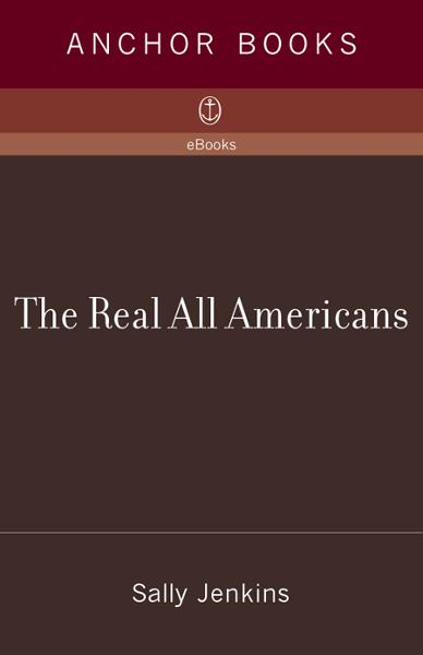 The Real All Americans By: Sally Jenkins
