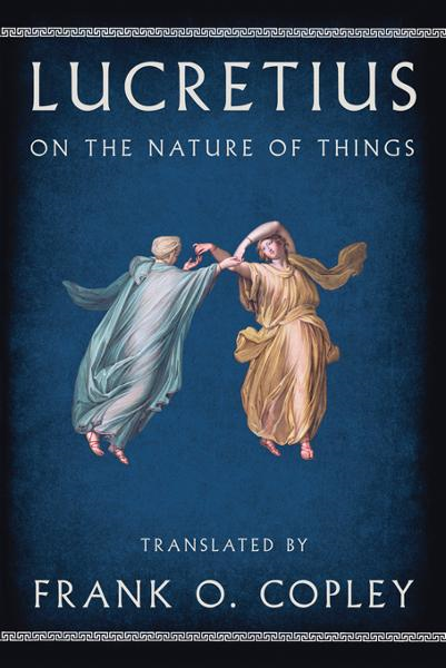 On the Nature of Things By: Lucretius