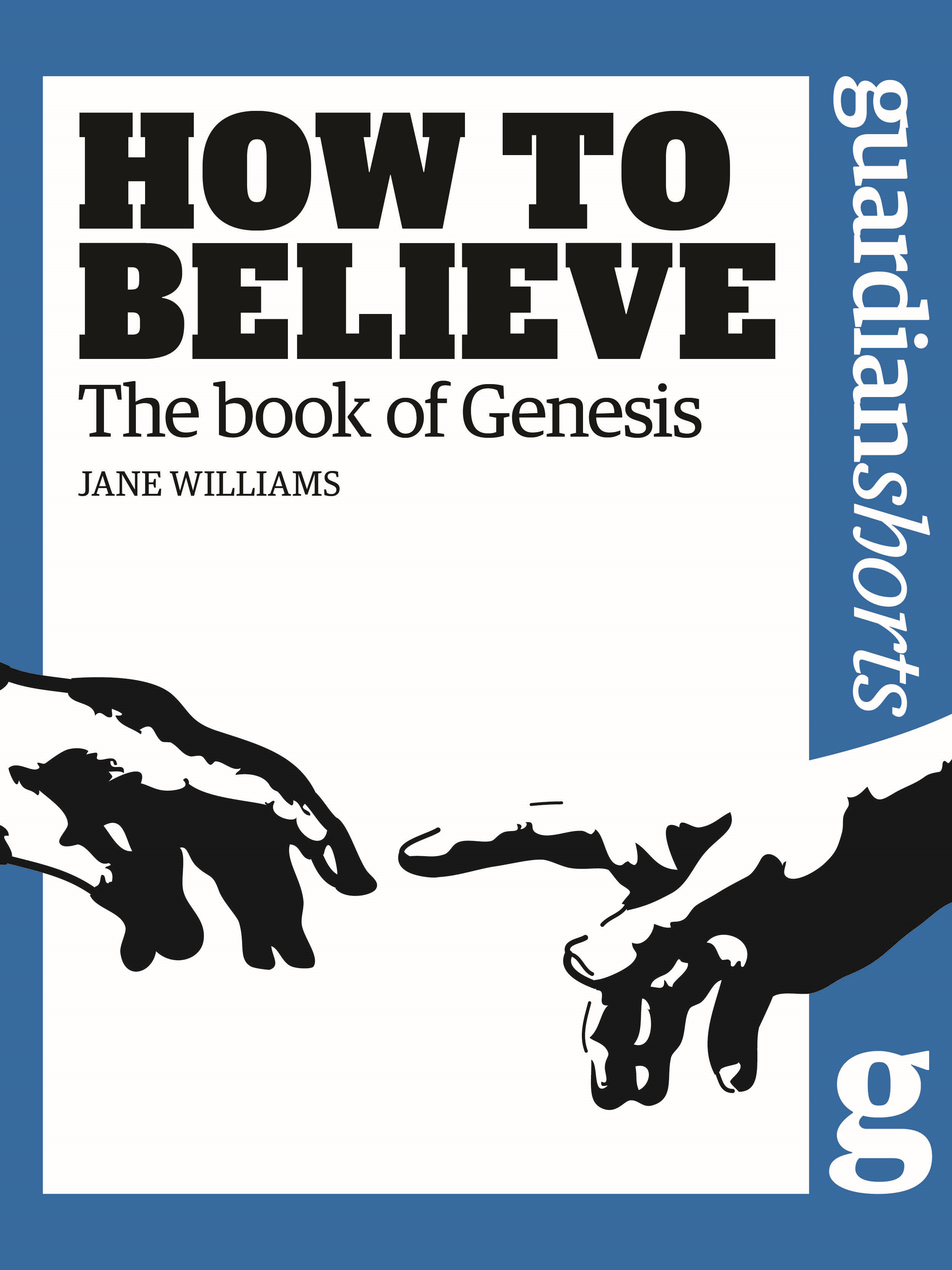 The Book of Genesis How to Believe