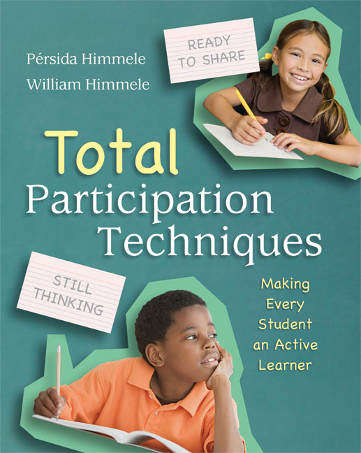 Total Participation Techniques: Making Every Student an Active Learner By: Pérsida Himmele, William Himmele
