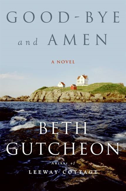 Good-bye and Amen By: Beth Gutcheon