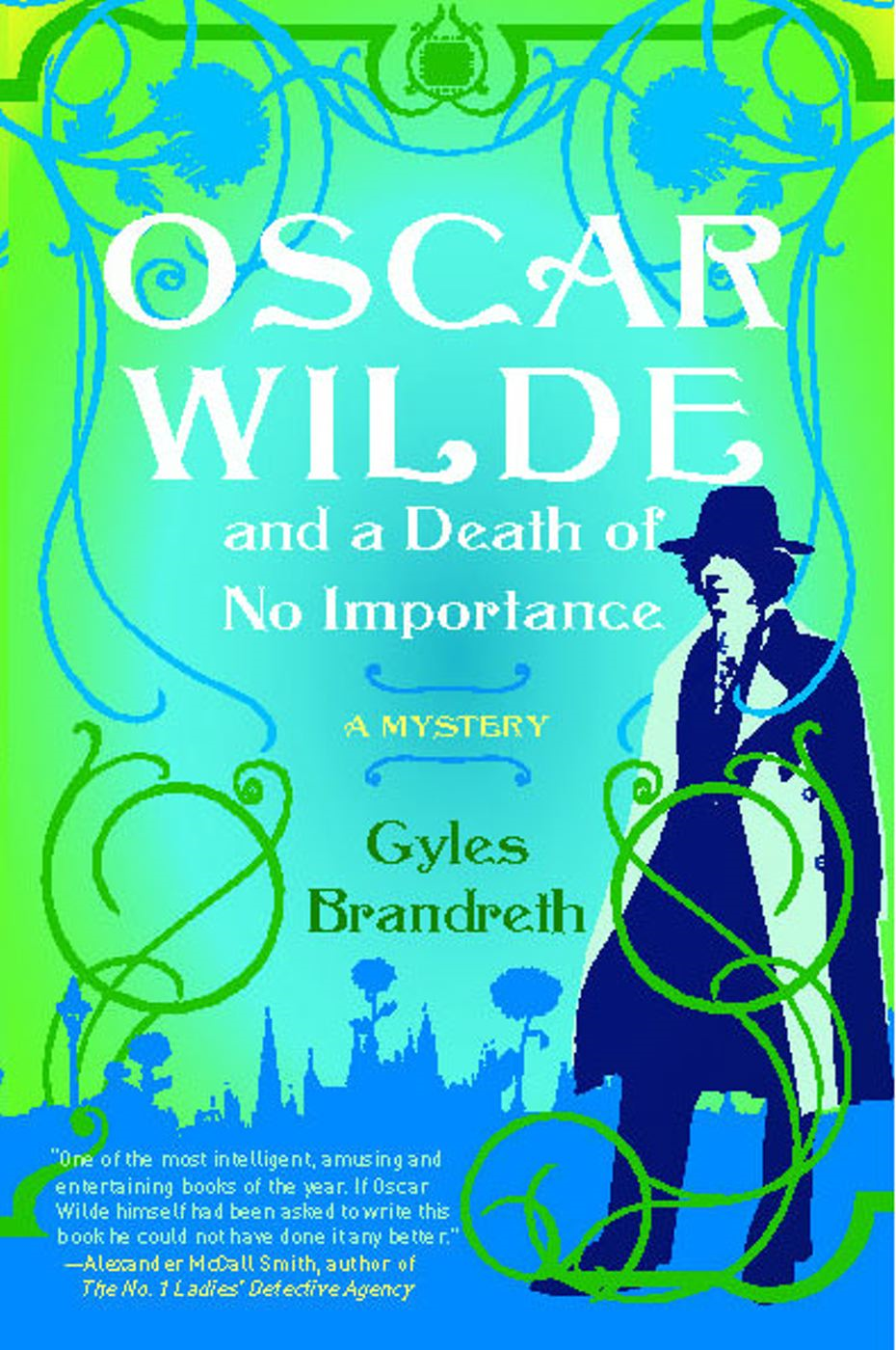 Oscar Wilde and a Death of No Importance By: Gyles Brandreth