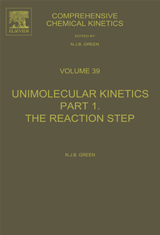 Comprehensive Chemical Kinetics Unimolecular Kinetics, Part 1. The Reaction Step