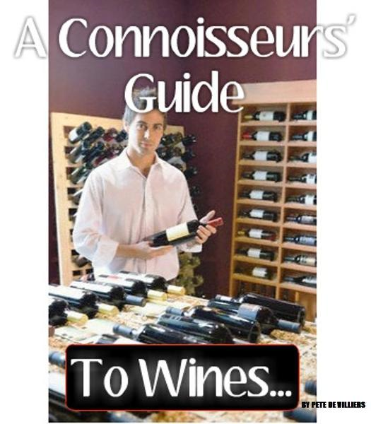 A Connoisseurs' Guide To Wines...