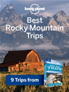 Lonely Planet Best Rocky Mountain Trips:
