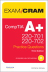 CompTIA A+ 220-701 and 220-702 Practice Questions Exam Cram By: Patrick Regan