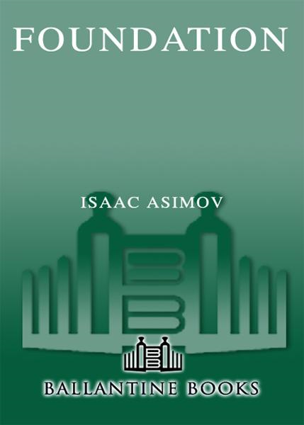 Foundation By: Isaac Asimov