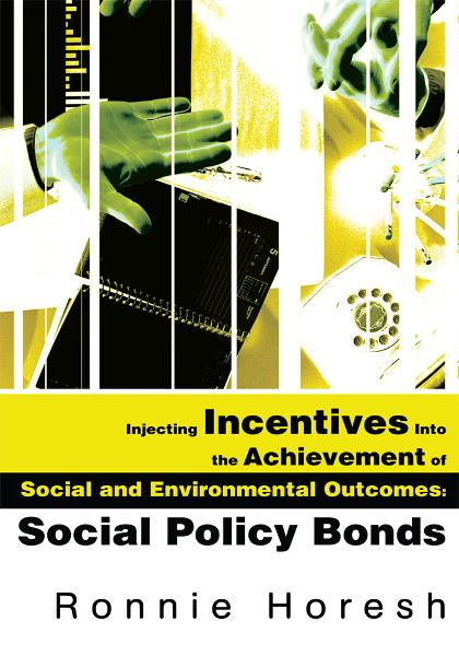 Injecting Incentives Into the Achievement of Social and Environmental Outcomes: Social Policy Bonds