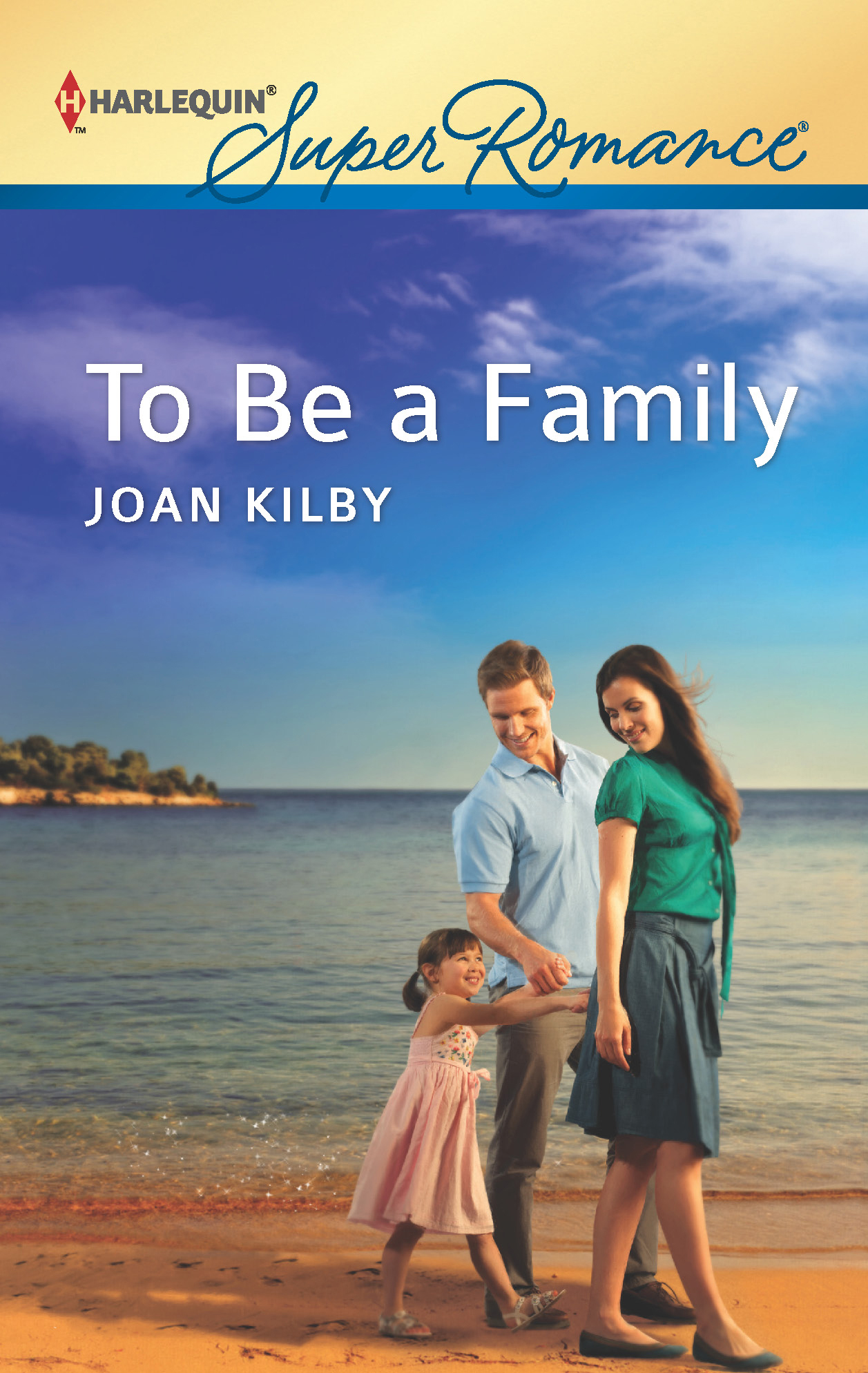 To Be a Family By: Joan Kilby