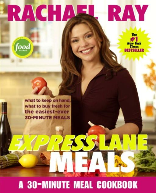 Rachael Ray Express Lane Meals By: Rachael Ray