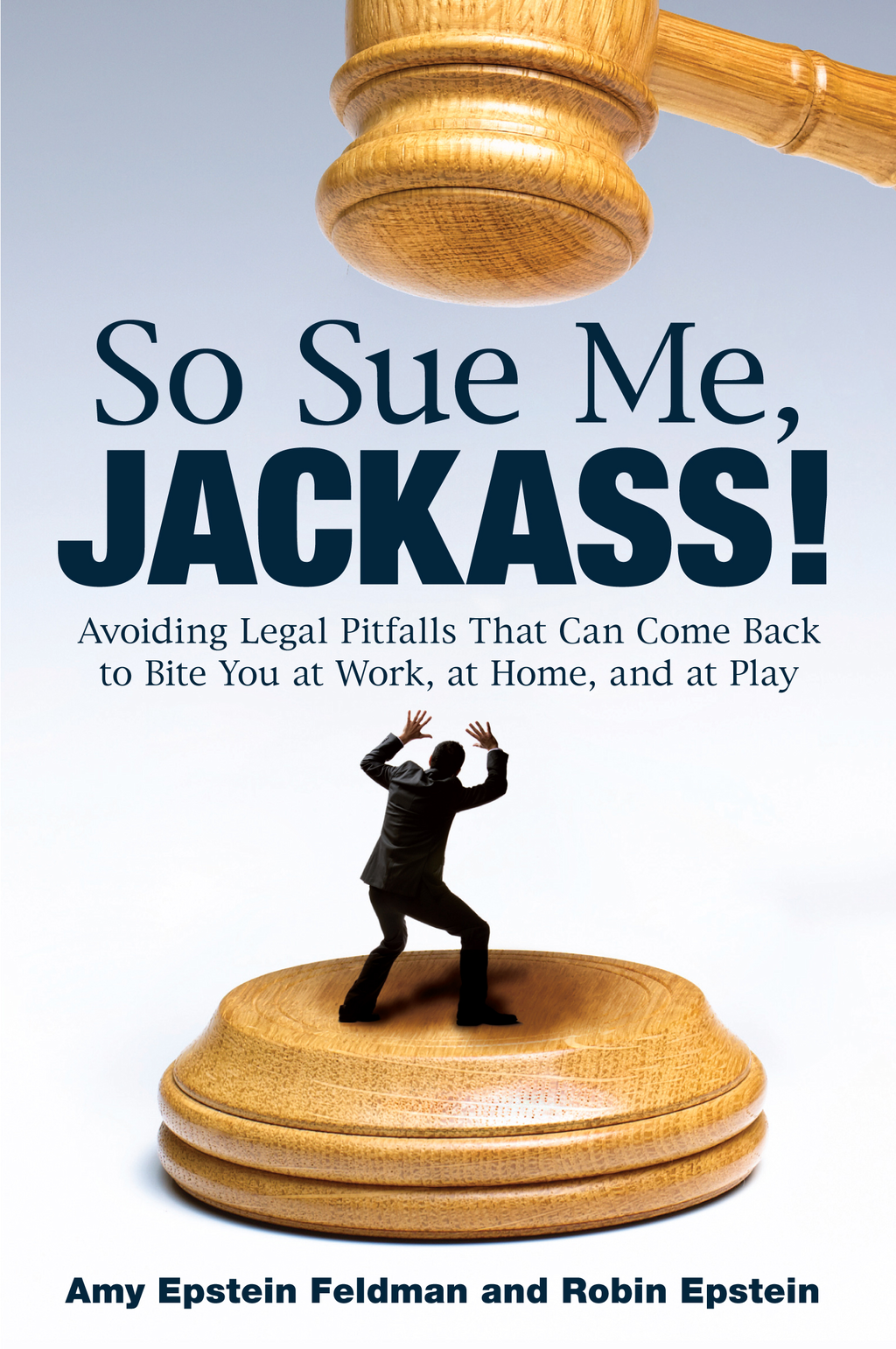 So Sue Me, Jackass!