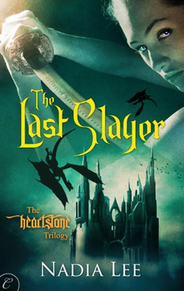 The Last Slayer By: Nadia Lee