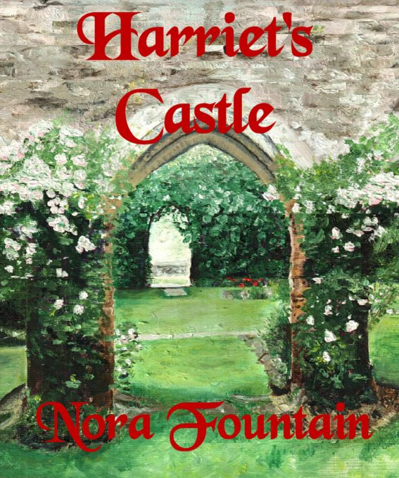 Harriet's Castle By: Nora Fountain