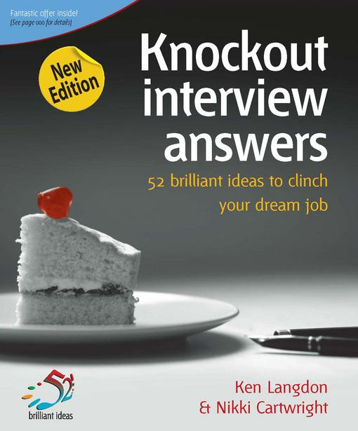 Knockout interview answers: 52 brilliant ideas to make job hunting a piece of cake