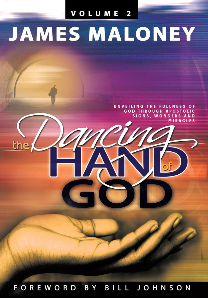The Dancing Hand of God, Volume 2 By: James Maloney