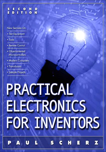 Practical Electronics for Inventors 2/E By: Paul Scherz
