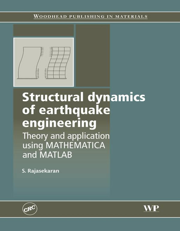 Structural Dynamics of Earthquake Engineering Theory and Application Using Mathematica and Matlab