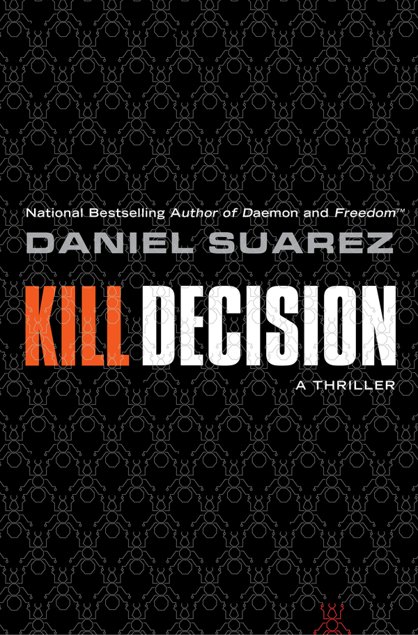 Kill Decision By: Daniel Suarez