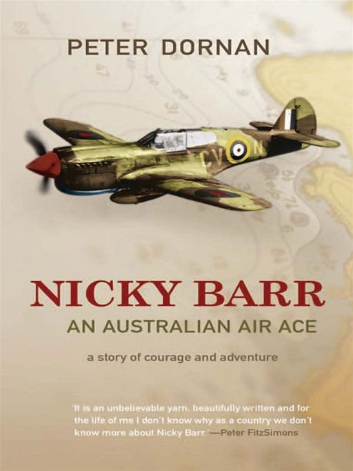 Nicky Barr, An Australian Air Ace By: Peter Dornan
