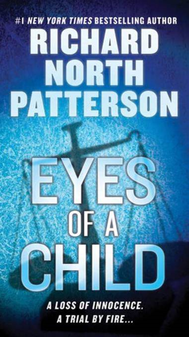 Eyes of a Child By: Richard North Patterson