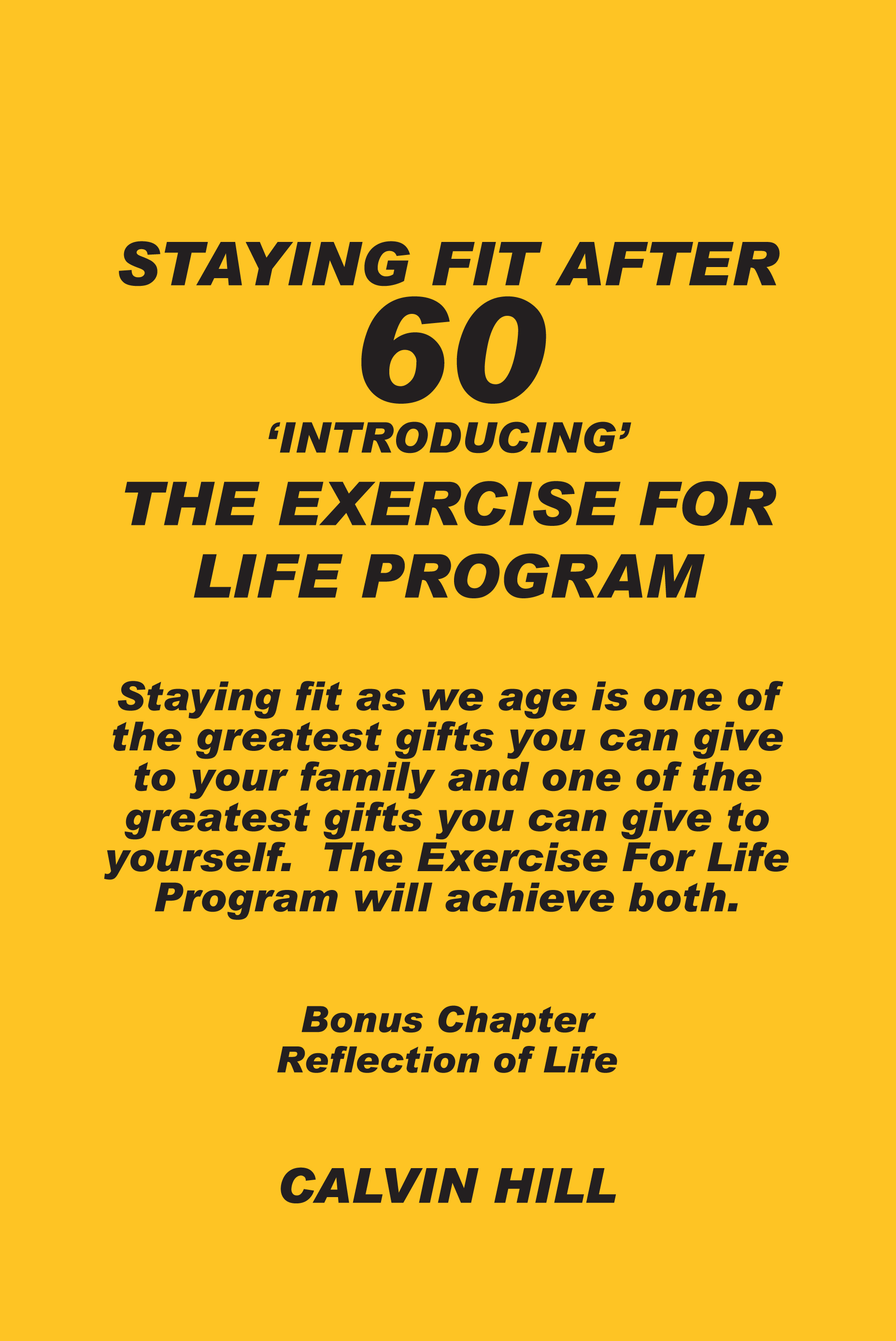 STAYING FIT AFTER 60: Introducing The Exercise For Life Program