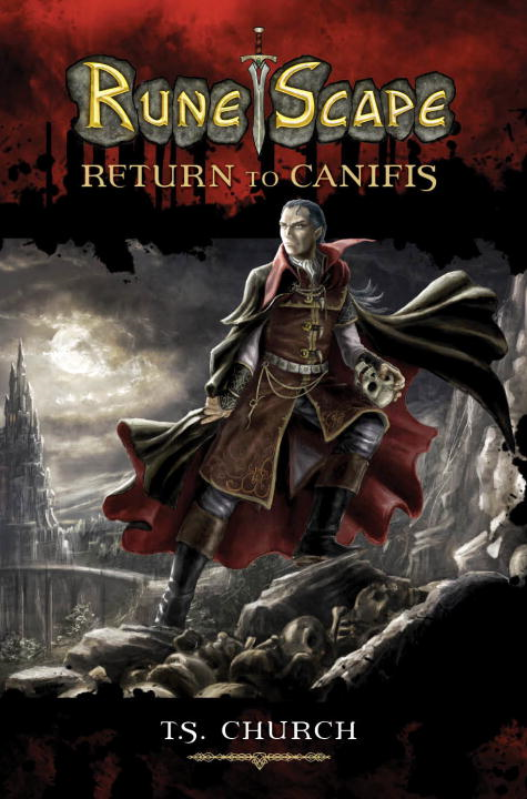 RuneScape: Return to Canifis By: T. S. Church