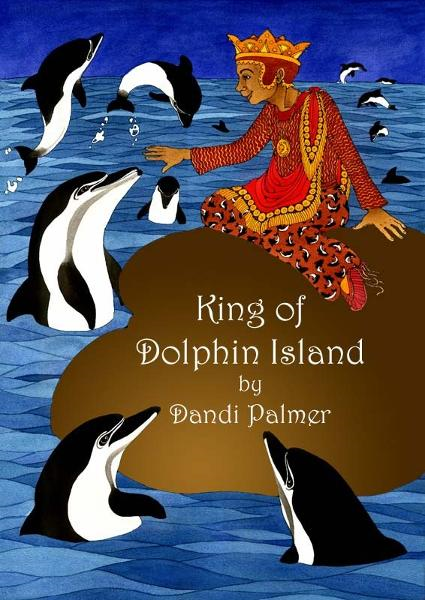 King of Dolphin Island By: Dandi Palmer