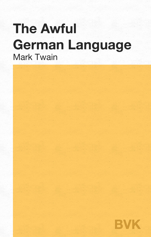 The Awful German Language By: Mark Twain