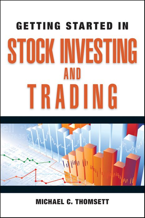 Getting Started in Stock Investing and Trading By: Michael C. Thomsett