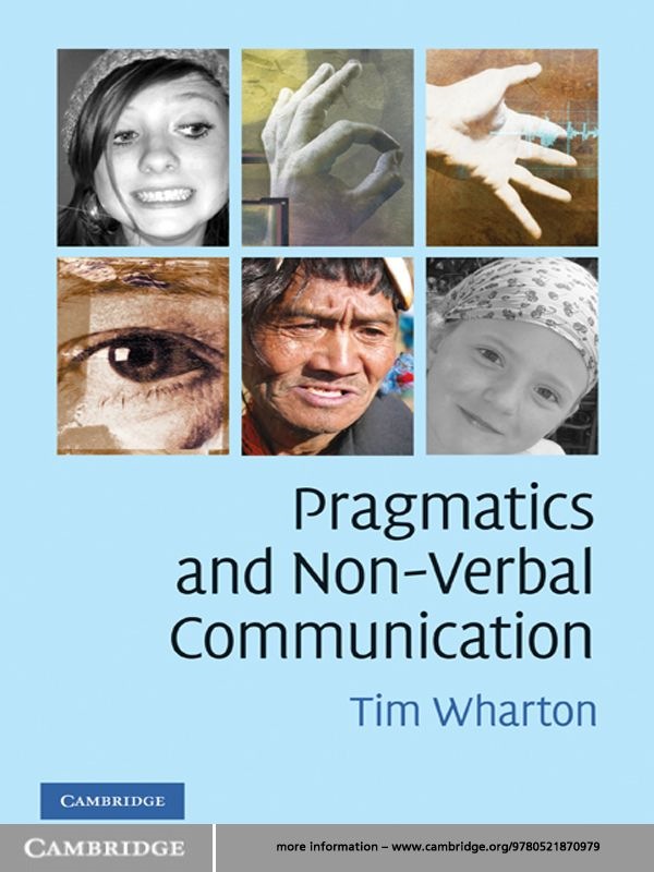 Pragmatics and Non-Verbal Communication By: Tim Wharton