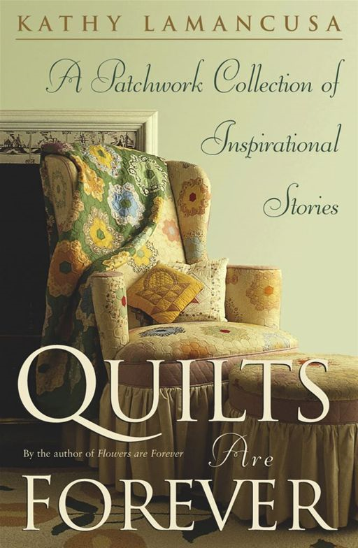 Quilts Are Forever By: Kathy Lamancusa