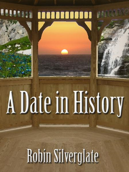A Date in History By: Robin Silverglate