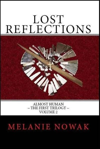 Lost Reflections - Volume 2 of ALMOST HUMAN ~ The First Trilogy