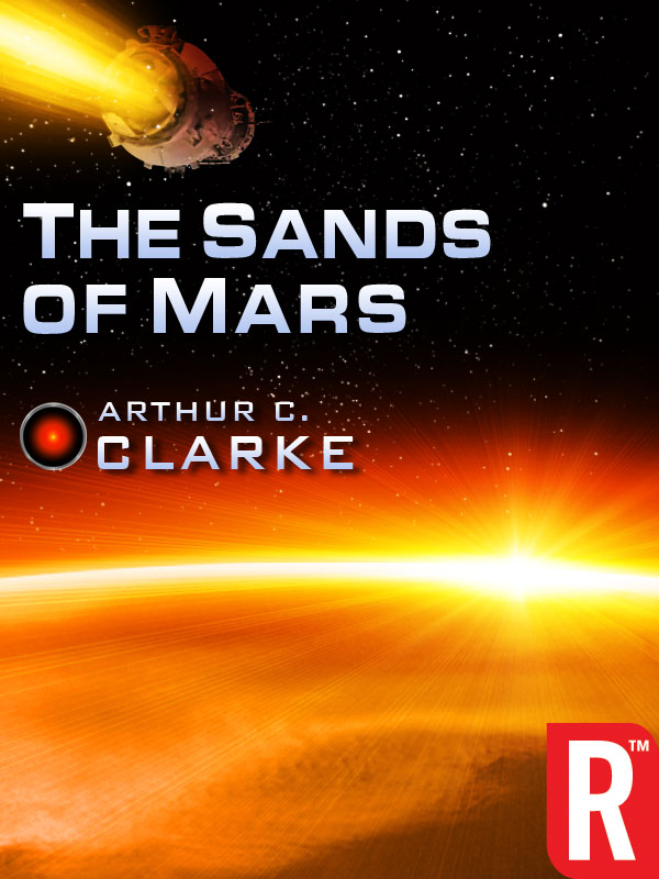 The Sands of Mars By: Arthur C. Clarke
