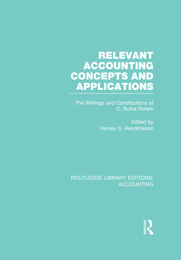 Relevant accounting concepts and applications The Writings and Contributions of C. Rufus Rorem