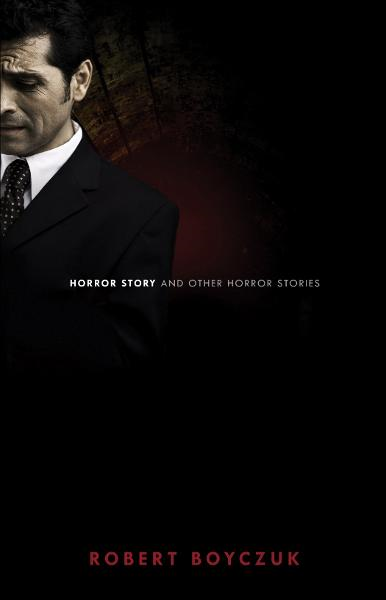 Horror Story and Other Horror Stories By: Robert Boyczuk